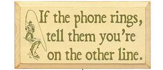 If The Phone Rings, Tell Them You're On The Other Line Wood Sign