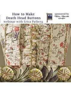 Gorgeous!  I so want to take this webinar!  How to Make Death Head Buttons Live Web Seminar | InterweaveStore.com