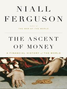 The Ascent of Money. Long book. I can't imagine what he left out. #goodread #history #finance
