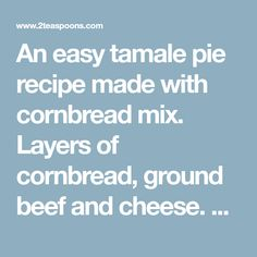 An easy tamale pie recipe made with cornbread mix. Layers of cornbread, ground beef and cheese. Made in one skillet and ready in a jiffy.