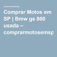 Comprar Motos em SP | Bmw gs 800 usada – comprarmotosemsp