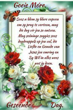 Morning Messages, Morning Greeting, Good Morning Good Night, Good Morning Quotes, Lekker Dag, Evening Greetings, Afrikaanse Quotes, Goeie Nag, Goeie More