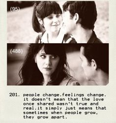 People change. Feeling change. It doesn't mean that the love once shared wasn't true and real. it simply just means that sometimes when people grow, they grow apart Topics: Broken Relationships Quotes, Love Quotes, Relationships Quotes, True Love Quotes Send this picture quote as e-card