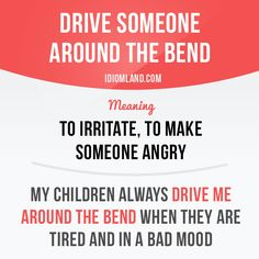 Drive someone around the bend - Learn and improve your English language with our FREE Classes. Call Karen Luceti or email kluceti to register for classes. Eastern Shore of Maryland.edu/esl. English Vocabulary Words, English Phrases, Grammar And Vocabulary, English Idioms, English Words, English Grammar, English Tips, English Study, English Lessons