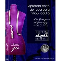 Libro 1° Sistema C y C Aprenda Corte de ropa para Niña y Adulta.