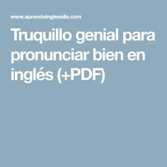 Truquillo genial para pronunciar bien en inglés (+PDF) English Articles, English Resources, English Tips, English Idioms, Education English, English Lessons, English Vocabulary, English Grammar, Teaching English