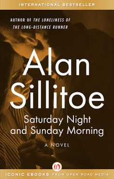 Fiction: Saturday Night and Sunday Morning by Alan Sillitoe
