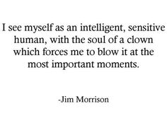 Jim Morrison Quotes My favorite quote of all time!