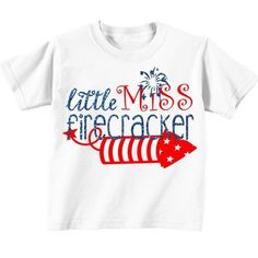 Little Miss Firecracker !! Super cute and available in many sizes! https://www.etsy.com/listing/267869745/fourth-of-july-girls-shirt-fourth-of
