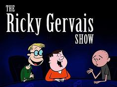 Ricky Gervais Show with Karl Pilkington, Stephen Merchant and Ricky Gervais