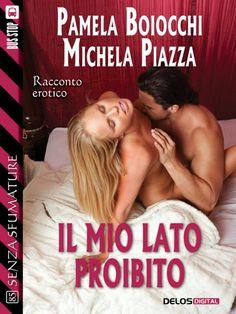 Recensione - IL MIO LATO PROIBITO di Pamela Boiocchi e Michela Piazza http://lindabertasi.blogspot.it/2016/05/recensione-il-mio-lato-proibito-di.html