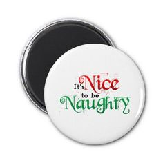 It's Nice to Be Naughty Magnets