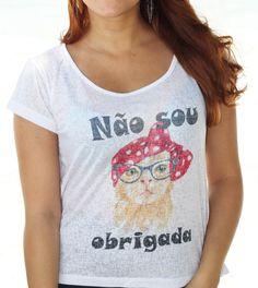 T-shirt não sou obrigada. Gatinha super estilosa da coleção!