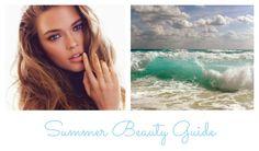 Summer Beauty Guide http://writtenbymexoxo.blogspot.co.uk/2014/07/summer-beauty-guide.html