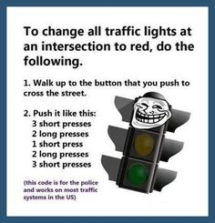 Trolling stop lights.