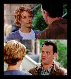 """""""Well, let me ask you something. How can you forgive this guy for standing you up and not forgive me for this tiny little thing of... of putting you out of business?"""" You've Got Mail"""