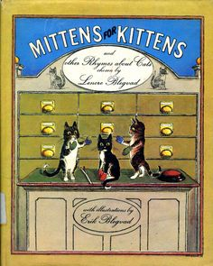 it's getting colder and colder here in Moscow)  cover for 'Mittens for Kittens and other Rhymes about Cats' by Erik Blegvad, 1975