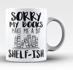 Sorry my books make me a bit shelf-ish! Perfect mug for anyone who love books. Order here - https://diversethreads.com/products/sorry-my-books-make-me-a-bit-shelf-ish-mug