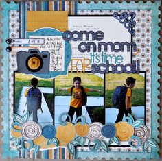 Come on Mom, it's Time for School! - Scrapbook.com - Great page - well done! #scrapbooking #bellablvd #provocraft