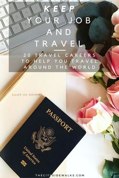 You don't have to quit your job and travel. KEEP your job and travel the world with these 20 travel career opportunities.