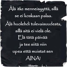Unelmia kohti Bad Day Quotes, Wise Quotes, Finnish Words, More Words, Life Motivation, Peace Of Mind, Funny Texts, Positive Vibes, Wisdom