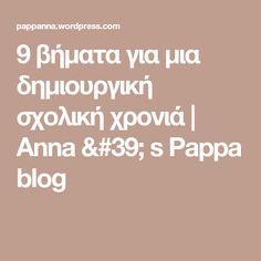 9 βήματα για μια δημιουργική σχολική χρονιά | Anna ' s Pappa blog Beginning Of School, First Day Of School, Crafts For Kids, Blog, Teaching, Anna, Education, Children, Classroom Ideas