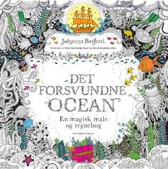 Free Read Lost Ocean: An Inky Adventure and Coloring Book for Adults Author Johanna Basford Cartoon Coloring Pages, Coloring Book Pages, Lost Ocean, Johanna Basford Coloring Book, Graffiti Painting, Ocean Colors, Painted Books, Ink Illustrations, Book Activities