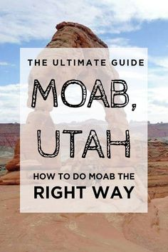 Check out the best that Moab has to offer from a former Utah resident! Find the best hidden secrets, campsites, hikes, and restaurants that this town has to offer!   Desert | Camping | Moab | Utah | National Parks | Outdoors | Adventure | Arches | Canyonl
