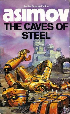 Good read: The Caves Of Steel by Isaac Asimov was first published in Cover illustration by Chris Foss. Asimov proves that he was able to combine excellent crime and SF. Best Book Covers, Book Cover Art, Science Fiction Books, Pulp Fiction, The Caves Of Steel, Classic Sci Fi Books, Arte Sci Fi, 70s Sci Fi Art, Arte Cyberpunk