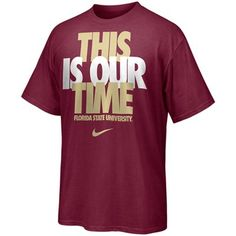 604f31f5 Nike Florida State Seminoles (FSU) 2011 This Is Our Time Student Body  T-Shirt - Garnet