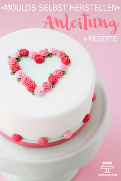 A sweet cake for Mother& Day with instructions and recipes Super Torte, Valentines Day Cakes, Cupcakes, Sweet Cakes, Cake Art, Amazing Cakes, Deserts, Party, Recipes