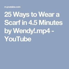 25 Ways to Wear a Scarf in 4.5 Minutes by Wendy!.mp4 - YouTube