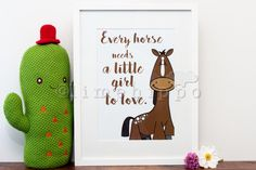 Every horse needs a little girl to love typography print, inspirational print, child bedroom print, animal illustration, digital print Bedroom Prints, Typography Prints, A3, Kids Bedroom, Digital Prints, Little Girls, Inspirational, Horses, Illustrations