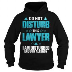 LAWYER T Shirts, Hoodies. Get it here ==► https://www.sunfrog.com/LifeStyle/LAWYER-109321003-Black-Hoodie.html?41382 $38.99