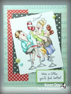 Art Impressions Rubber Stamps: Wine Diva set #SC0677 Clear stamp set available at Michael's. Handmade card. girlfriends