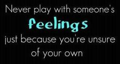 ... because people aren't dolls & toys you play with... then put away when you're bored or have found something better. remember you're dealing with real hearts... real feelings. please & thank you ♥