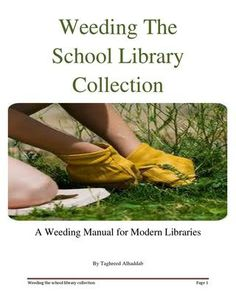 Weeding The School Library Collection-or the regular library collection.  Or any library collection.  Basically, I need to weed my collection.