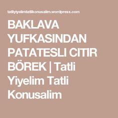 BAKLAVA YUFKASINDAN PATATESLI CITIR BÖREK | Tatli Yiyelim Tatli Konusalim