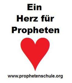 http://www.prophetenschule.org     Propheten, prophets, prophetic, prophetisch, prophetischer Dienst, Gift of Prophecy, prophecy, prophesy, prophezeien, Prophetie, Weissagung, weissagen, Holy Spirit, gifts