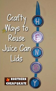 Crafty Ways to Reuse Juice Can Lids Repurpose Recycle #Artsandcrafts