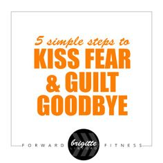 No one has time to wait feeling guilty & fearful. Forward Fitness