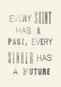 """Every saint has a past, every sinner has a future."" - Oscar Wilde #quotes #words #blog"
