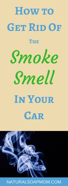 How to get rid of the smoke smell in your car with 3 simple hacks