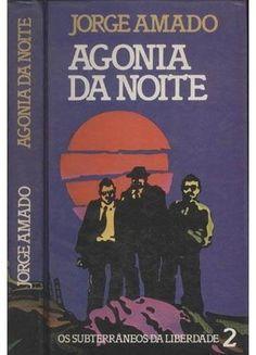 livro agonia da noite jorge amado. Tenho que rastrear Jorge Amado tem muito mais livros. Mas cansei.