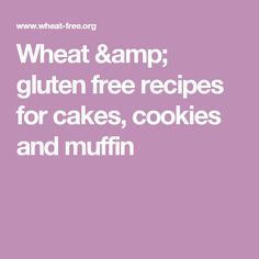 Wheat & gluten free recipes for cakes, cookies and muffin
