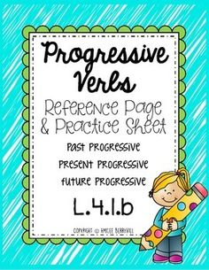This is a handout that I created for my fourth graders describing the three progressive verb tenses and how they are formed. Included are the past, present, and future progressive verb tenses, as well as a practice sheet with 15 sentences in which students must use the correct progressive verb tense.