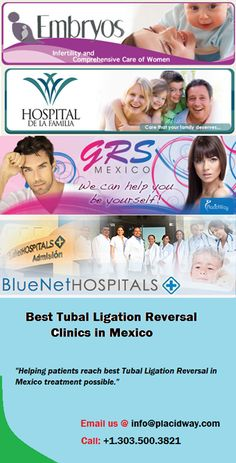 PlacidWay Medical Tourism provides medical centers for Tubal Ligation Reversal in  Mexico to patients from around the world. Helping patients reach best Tubal Ligation Reversal in  Mexico treatment possible.