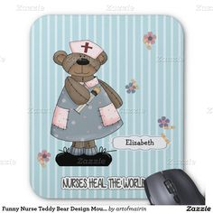 Nurses heal the world. Funny Teddy Bear design Happy Nurses Week / Happy Nurses Day / Thank You Nurse / Nurse's Birthday / Graduation from Nursing School / Any occasion Gift Mouse Pads for nurses with customizable name. Matching cards in various languages, postage stamps and other products available in the Business Related Holidays / Healthcare Category of the artofmairin store at zazzle.com