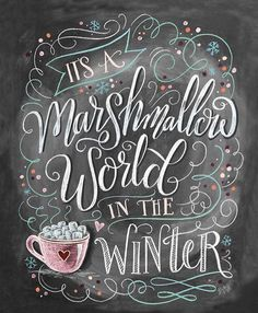 """""""It's a Marshmallow World in the Winter"""" was the inspiration for the 2016 Lily & Val Collection! Whimsy and snowflakes mixed with frosty colors and plenty of hot chooclate, this chalk art print is designed to evoke feelings of a sweet winter wonderland. Christmas Quotes, Christmas Signs, Winter Christmas, All Things Christmas, Winter Wonderland Christmas, Toddler Christmas, Christmas Sweets, Christmas Greetings, Chalkboard Lettering"""