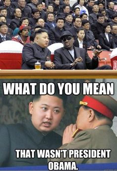 Kim Jong Un was not amused.  That's what happens when you can't receive television signals, and you ban Google.:)